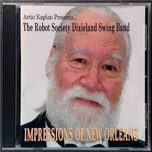 Artie Kaplan Presents The Robot Society Dixieland Swing Band - Impressions of New Orleans download