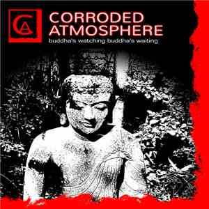Corroded Atmosphere - Buddha's Watching Buddha's Waiting download